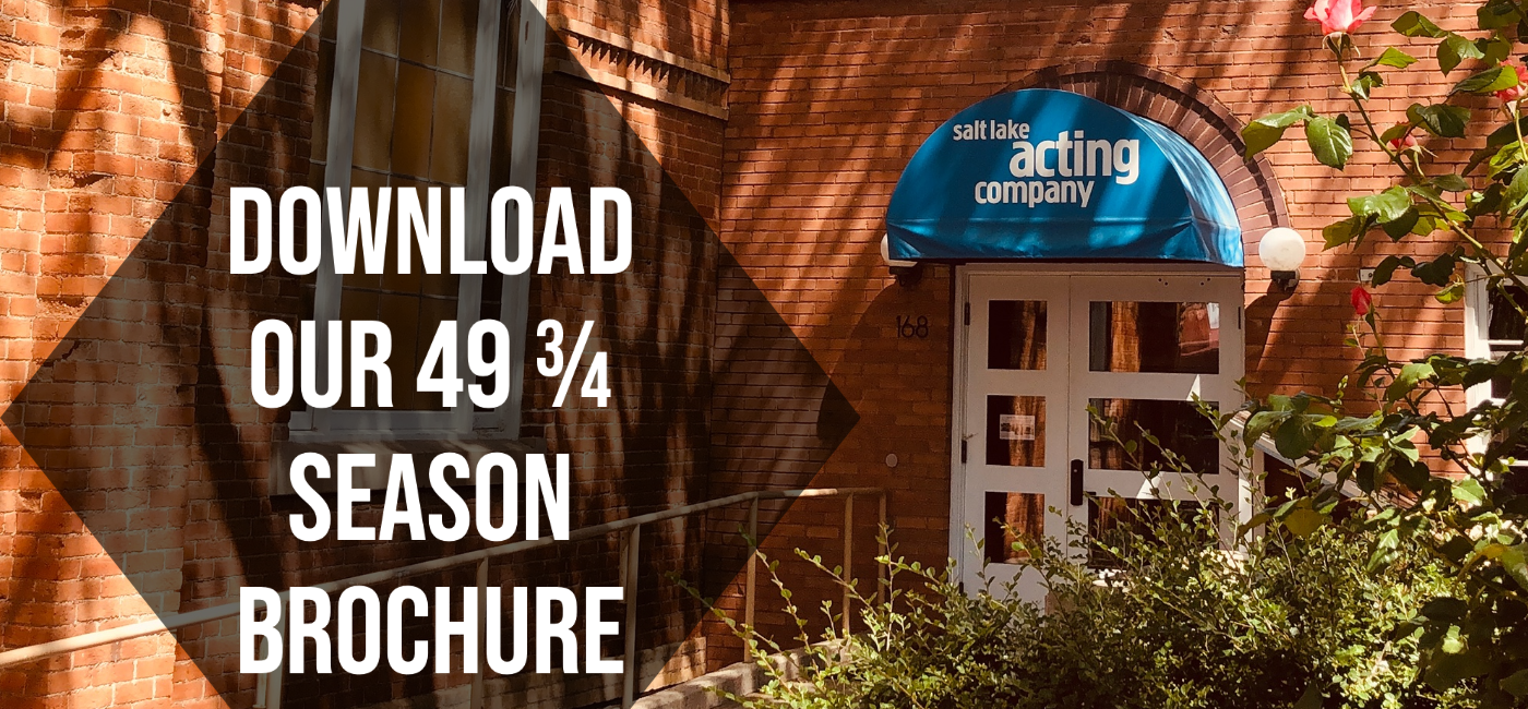Download Our 49 3/4 Season Brochure