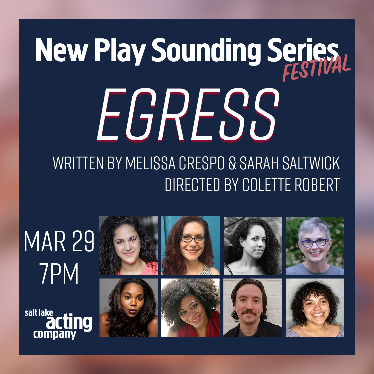 A promotional image featuring eight headshots of the cast, director, dramaturg, and playwrights of EGRESS