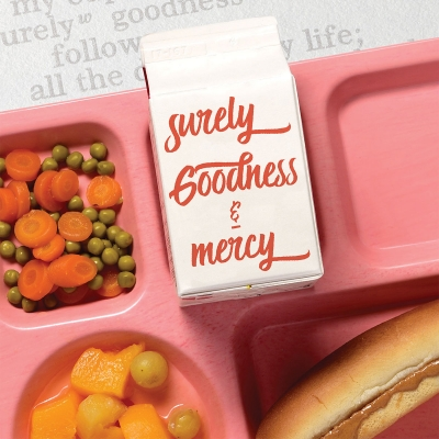 Surely Goodness and Mercy